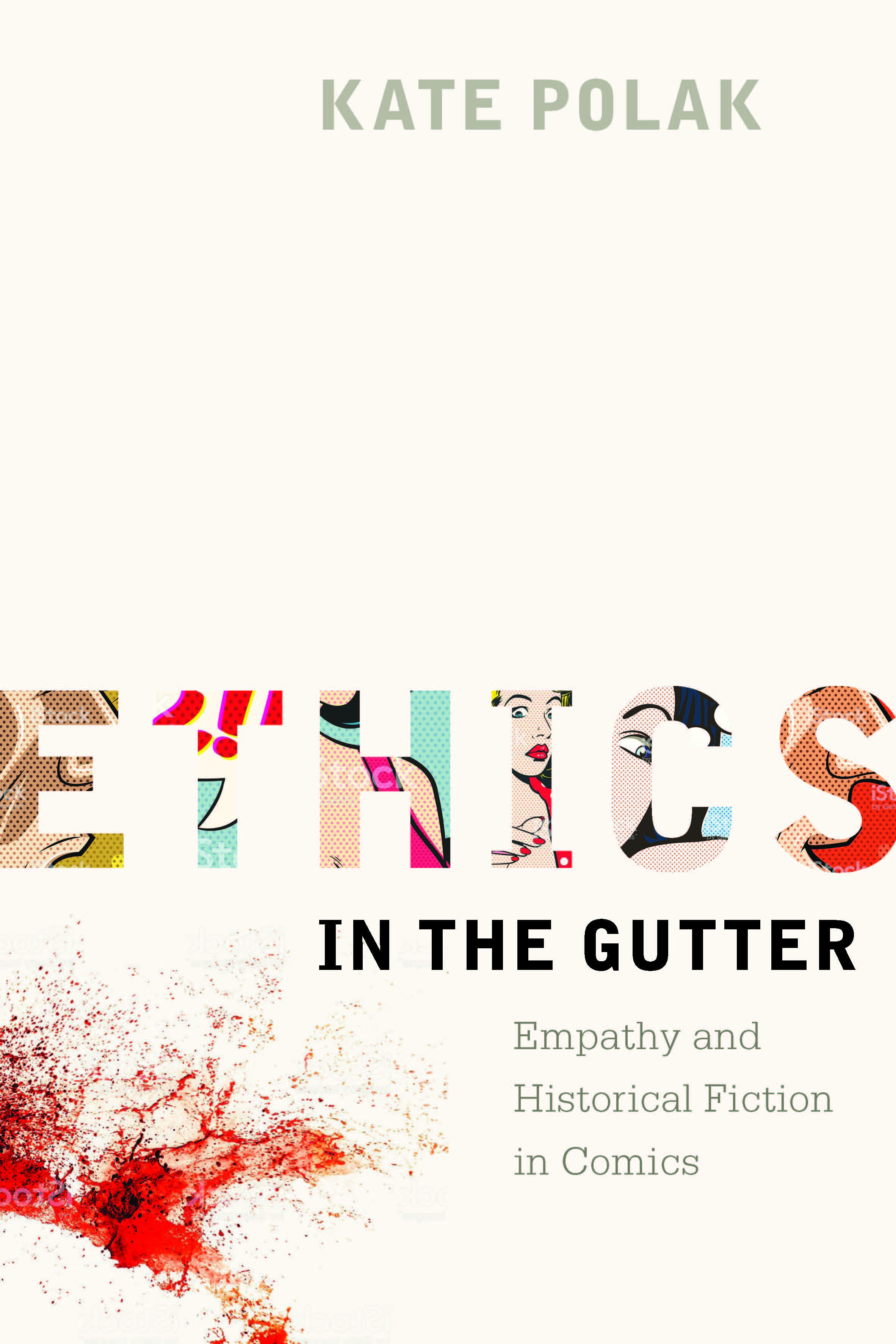 Cover of Kate Polak's Book, Ethics in the Gutter: Empathy and Historical Fiction in Comics