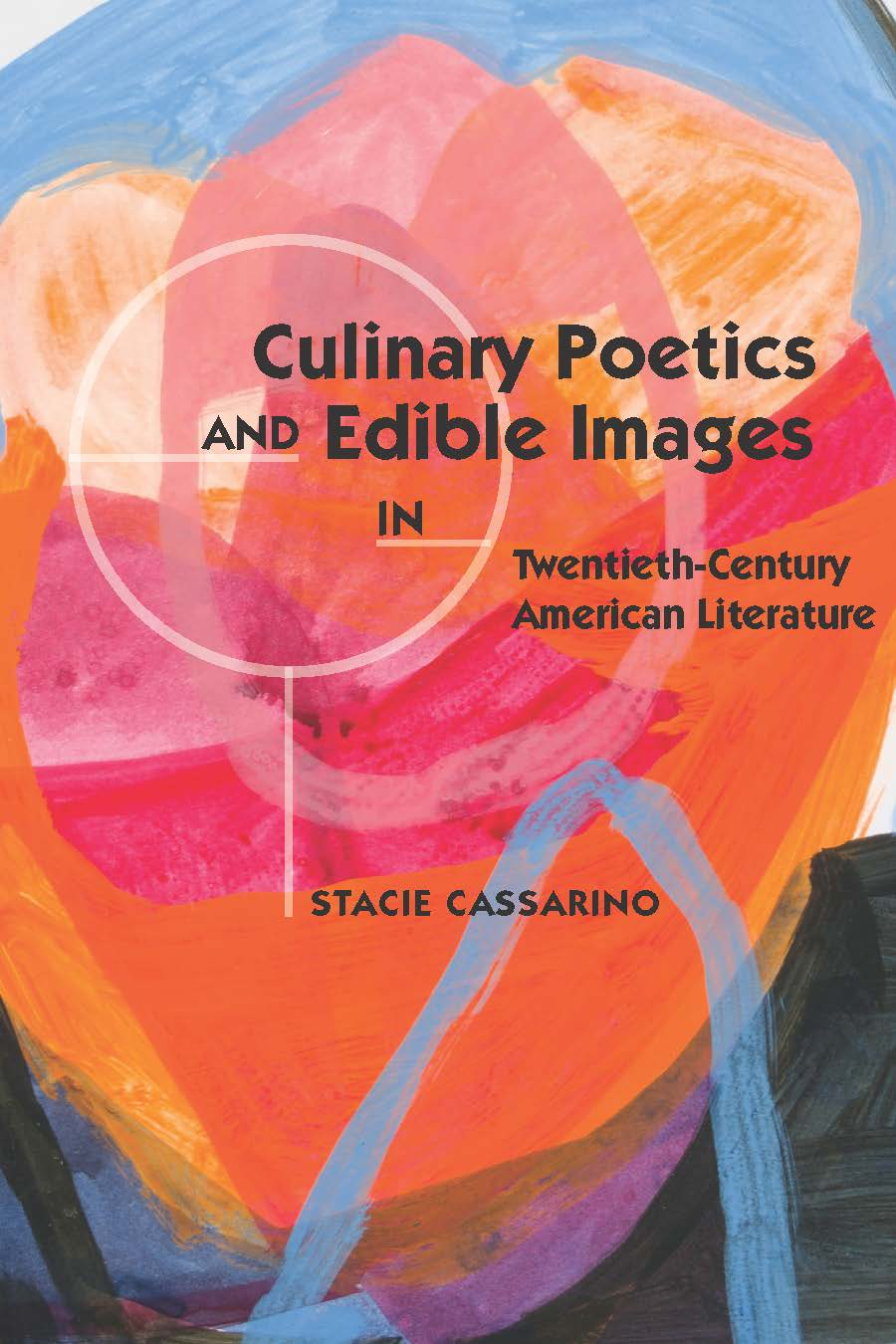 Culinary Poetics And Edible Images In Twentieth-Ce book cover