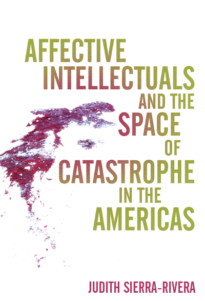 Affective Intellectuals and the Space of Catastrophe in the Americas book cover