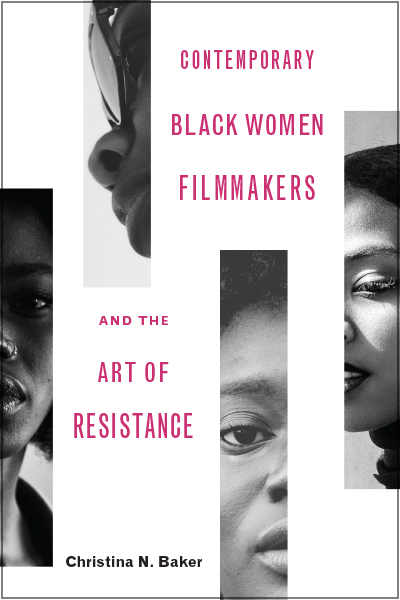 Contemporary Black Women Filmmakers and the Art of Resistance book cover