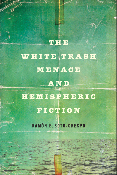 The White Trash Menace and Hemispheric Fiction book cover