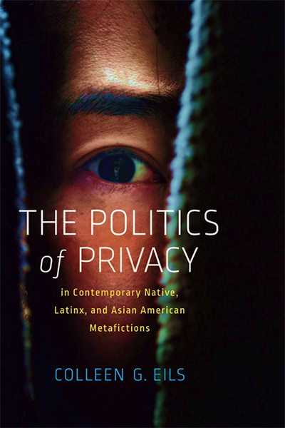 The Politics of Privacy in Contemporary Native, Latinx, and Asian American Metafictions book cover