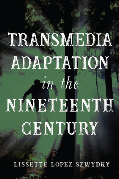 Transmedia Adaptation in the Nineteenth Century book cover