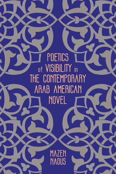 Poetics of Visibility in the Contemporary Arab American Novel book cover