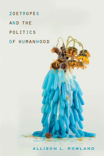 Zoetropes and the Politics of Humanhood book cover