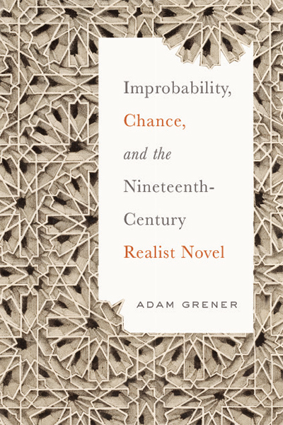Improbability, Chance, and the Nineteenth-Century Realist Novel book cover