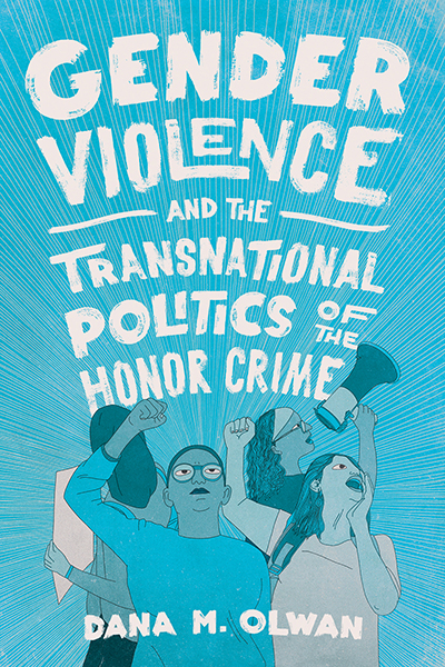Gender Violence and the Transnational Politics of the Honor Crime book cover