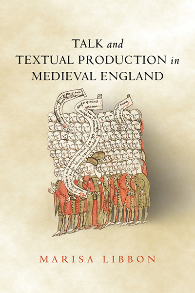 Talk and Textual Production in Medieval England book cover