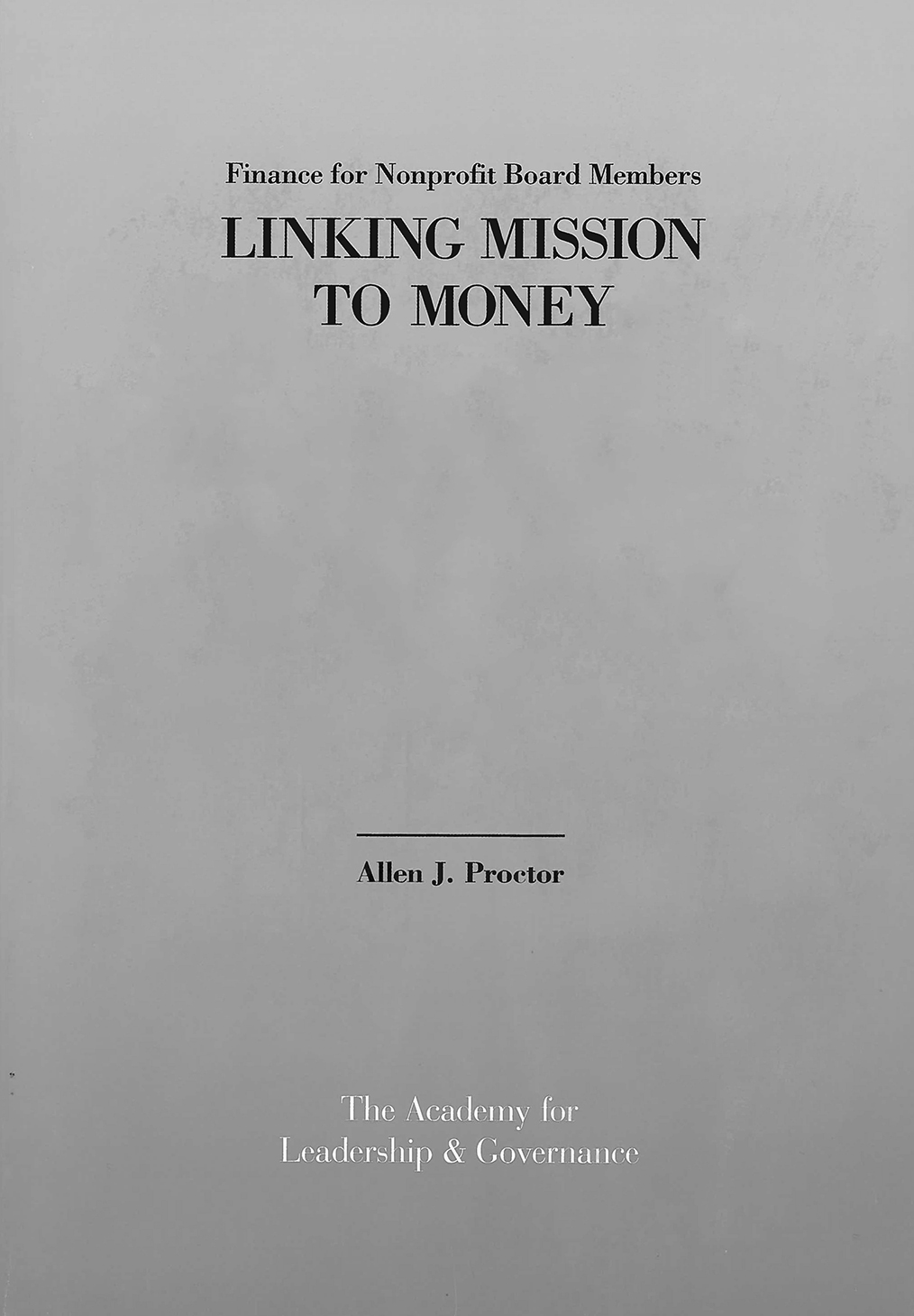 Finance for Nonprofit Board Members: Linking Mission to Money